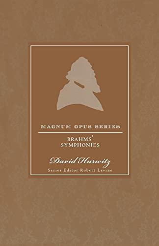 9780826431646: Brahms' Symphonies: A Closer Look (Magnum Opus)