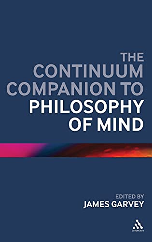9780826431882: The Continuum Companion to Philosophy of Mind (Bloomsbury Companions)