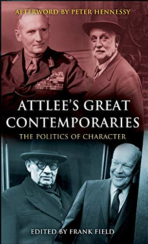 9780826432247: Attlee's Great Contemporaries: The Politics of Character