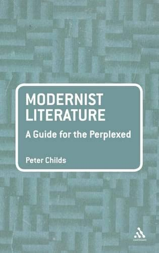 9780826432629: Modernist Literature: A Guide for the Perplexed (Guides for the Perplexed)