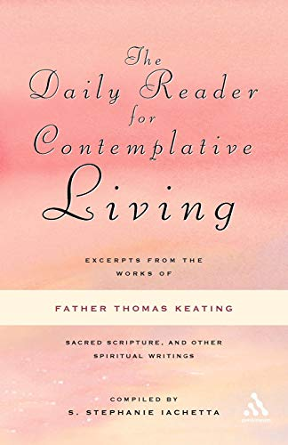 9780826433541: The Daily Reader for Contemplative Living: Excerpts from the Works of Father Thomas Keating, O.C.S.O