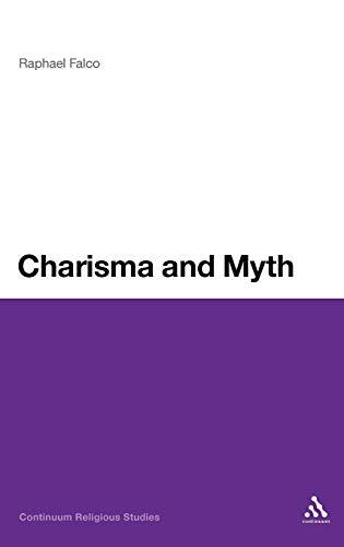 Charisma and Myth (Continuum Religious Studies): Falco, Raphael