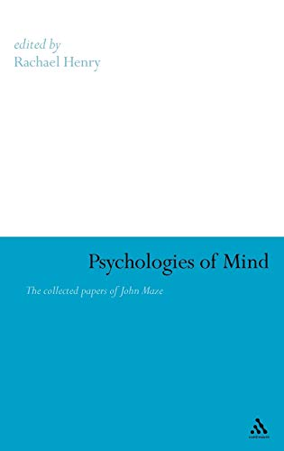Psychologies of Mind The Collected Papers of John Maze