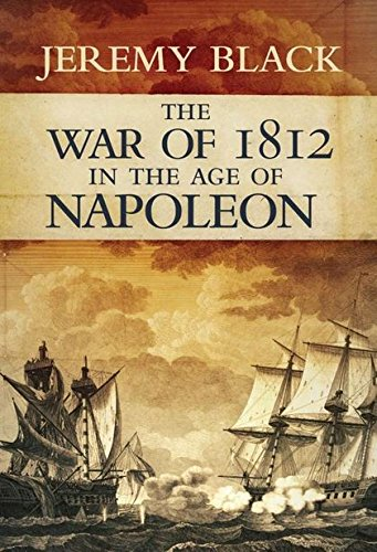 The War of 1812: In the Age of Napoleon (0826436129) by Black