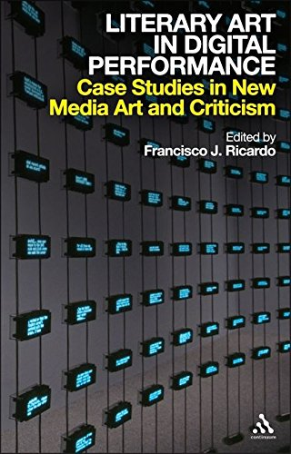 9780826436801: Literary Art in Digital Performance: Case Studies in New Media Art and Criticism