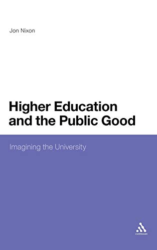 9780826437433: Higher Education and the Public Good: Imagining the University
