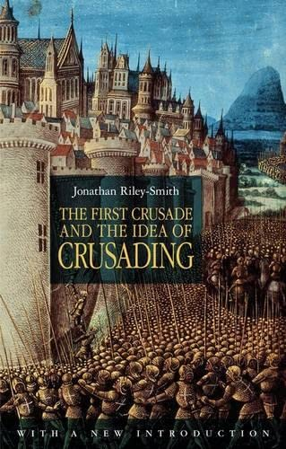 9780826439246: First Crusade and the Idea of Crusading