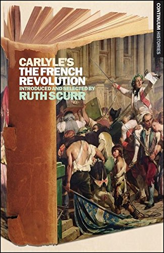 Carlyle's The French Revolution. (Continuum Histories 5).: Carlyle, Thomas