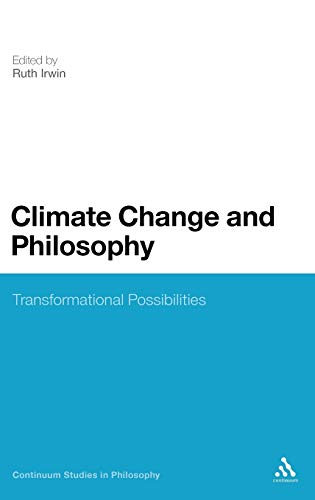 Climate Change and Philosophy: Transformational Possibilities