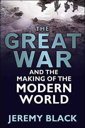 9780826440938: Great War and the Making of the Modern World