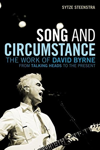 9780826441683: Song and Circumstance: The Work of David Byrne from Talking Heads to the Present
