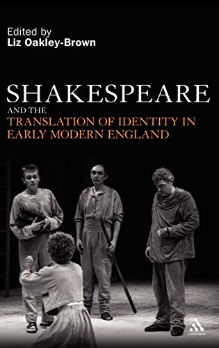 Shakespeare and the translation of identity in early modern England: Liz Oakley-Brown