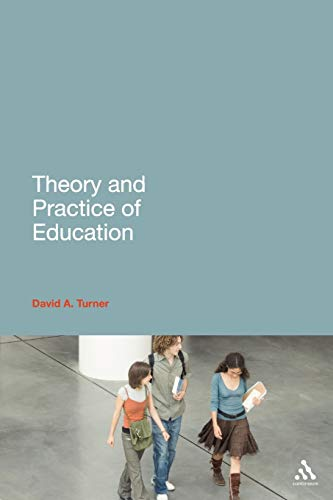 9780826441706: Theory and Practice of Education