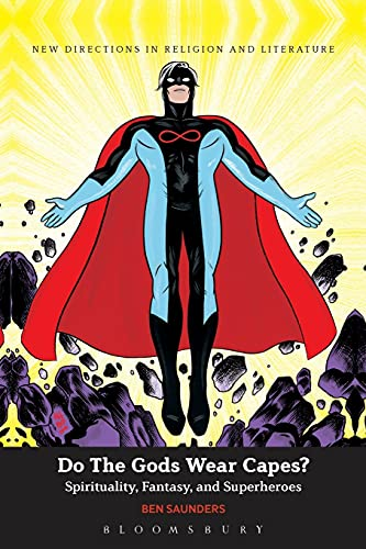 9780826441980: Do The Gods Wear Capes?: Spirituality, Fantasy, and Superheroes (New Directions in Religion and Literature)