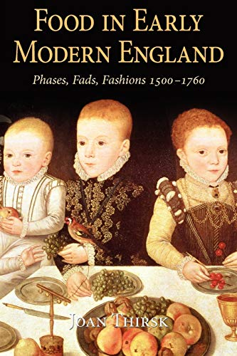 9780826442338: Food in Early Modern England: Phases, Fads, Fashions, 1500-1760