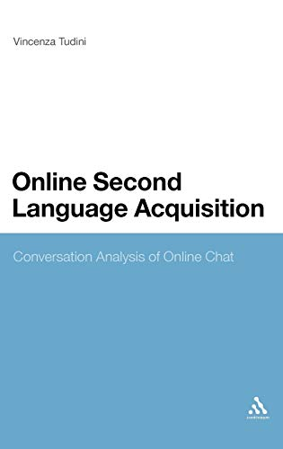 9780826442406: Online Second Language Acquisition: Conversation Analysis of Online Chat