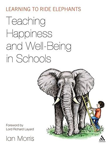 9780826443038: Teaching Happiness and Well-Being in Schools: Learning to ride elephants