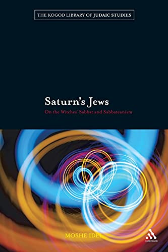 9780826444530: Saturn's Jews: On the Witches' Sabbat and Sabbateanism (The Robert and Arlene Kogod Library of Judaic Studies)