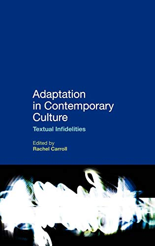9780826444561: Adaptation in Contemporary Culture: Textual Infidelities