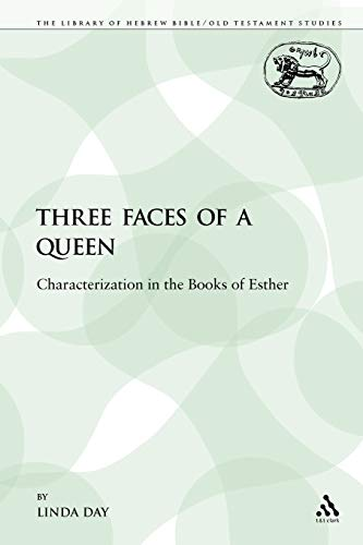9780826446435: Three Faces of a Queen: Characterization in the Books of Esther (The Library of Hebrew Bible/Old Testament Studies)