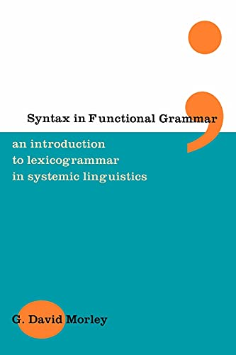 9780826447357: Syntax in Functional Grammar: An Introduction to Lexicogrammar in Systemic Linguistics