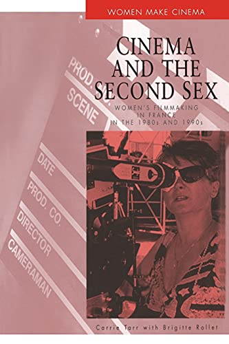 9780826447425: Cinema and the Second Sex: Women's Filmmaking in France in the 1980s and 1990s (Women Make Cinema)