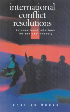 9780826447753: International Conflict Resolution (International Relations for the 21st Century)