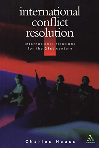 9780826447760: International Conflict Resolution (International Relations for the 21st Century)