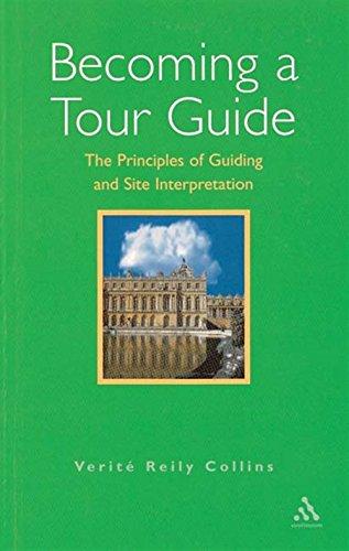 9780826447883: Becoming a Tour Guide: The Principles of Guiding and Site Interpretation