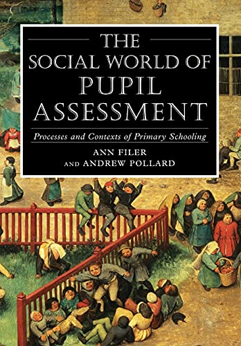 9780826447999: Social World of Pupil Assessment: Strategic Biographies Through Primary School: Process and Contexts of Primary Schooling