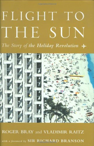 9780826448293: Flight to the Sun: The Story of the Holiday Revolution
