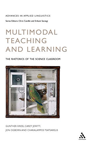9780826448590: Multimodal Teaching and Learning: The Rhetorics of the Science Classroom (Advances in Applied Linguistics)