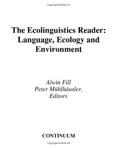 9780826449122: Ecolinguistics Reader: Language, Ecology and Environment