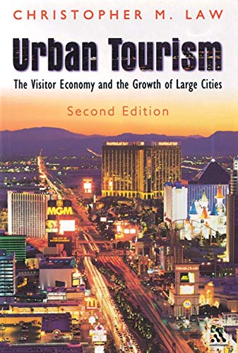 9780826449269: Urban Tourism: The Visitor Economy and the Growth of Large Cities