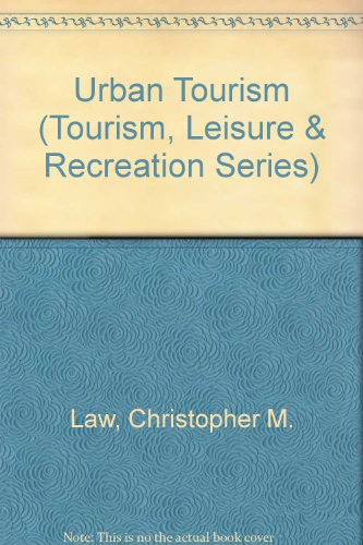 9780826449283: Urban Tourism: The Visitor Economy and the Growth of Large Cities
