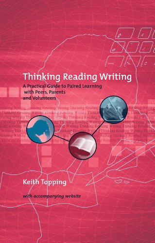 9780826449450: Thinking Reading Writing: A Practical Guide to Paired Learning With Peers, Parents and Volunteers