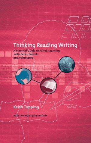 9780826449467: Thinking Reading and Writing: A Practical Guide to Paired Learning With Peers, Parents and Volunteers
