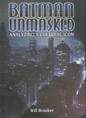 9780826449498: 2: Batman Unmasked: Analyzing a Cultural Icon