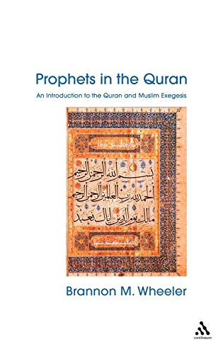 9780826449566: Prophets in the Quran: An Introduction to the Quran and Muslim Exegesis (Comparative Islamic Studies)