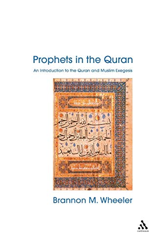 9780826449573: Prophets in the Quran: An Introduction to the Quran and Muslim Exegesis (Comparative Islamic Studies)