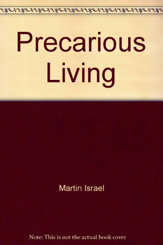 Precarious Living: The Path to Life (Contemporary Christian Insights) (0826449948) by Martin Israel