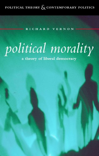 9780826450661: Political Morality: A Theory of Liberal Democracy (Political Theory & Contemporary Politics)