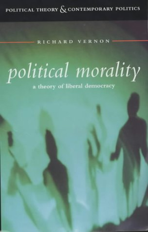 9780826450661: Political Morality: A Theory of Liberal Democracy (Political Theory & Contemporary Politics S.)