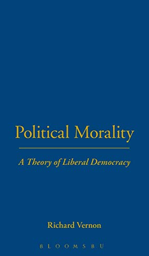 9780826450678: Political Morality: A Theory of Liberal Democracy (Political Theory & Contemporary Politics)