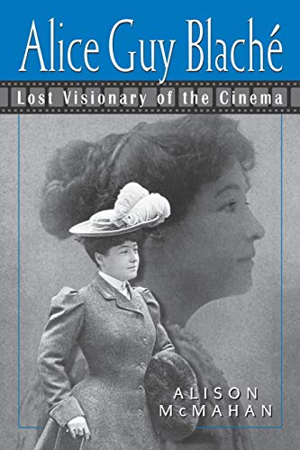 9780826451576: Alice Guy Blaché: Lost Visionary of the Cinema