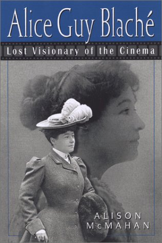 9780826451583: Alice Guy Blache: Lost Visionary of the Cinema