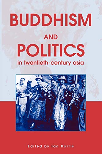 9780826451781: Buddhism and Politics in Twentieth Century Asia