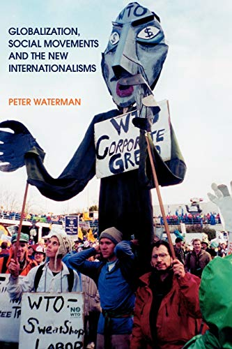 9780826452207: Globalization, Social Movements and the New Internationalisms (Employment & Work Relations in Context)