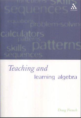 9780826452221: Teaching and Learning Algebra