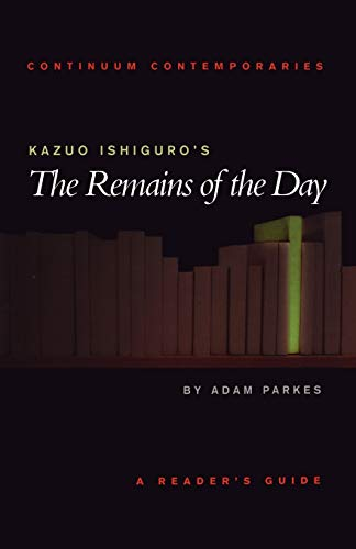 9780826452313: Kazuo Ishiguro's The Remains of the Day: A Reader's Guide (Continuum Contemporaries)